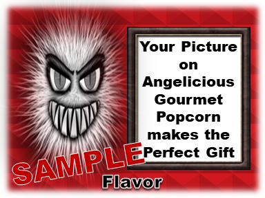 2-3.8 Cup bags of Gourmet Popcorn. Monster & your picture on the label.