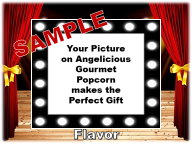 2-3.8 Cup bags of Gourmet Popcorn. Stage & Curtains & your picture on the label.