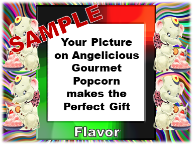 2-3.8 Cup bags of Gourmet Popcorn. Four Elephants & your picture on the label.