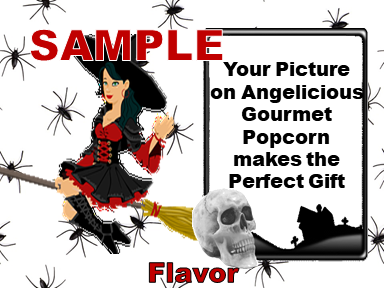 2-3.8 Cup bags of Gourmet Popcorn. Witch & your picture o