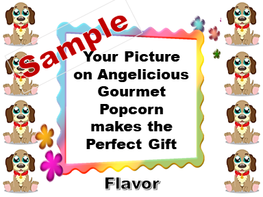 2-3.8 Cup bags of Gourmet Popcorn. Puppies & your picture on the labe