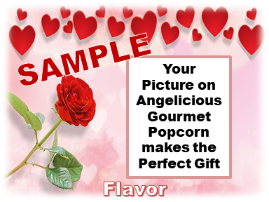 2-3.8 Cup bags of Gourmet Popcorn. Rose, heart & your picture on the label.