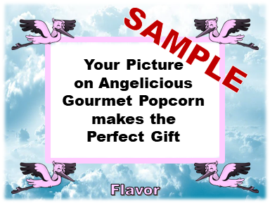 2-3.8 Cup bags of Gourmet Popcorn. Stork & your picture on the labe