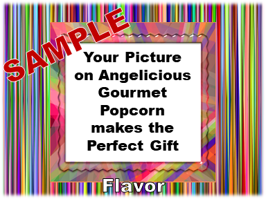 2-3.8 Cup bags of Gourmet Popcorn. Colorful & your picture on the label.