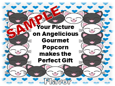 2-3.8 Cup bags of Gourmet Popcorn. Cats & your picture on the label.
