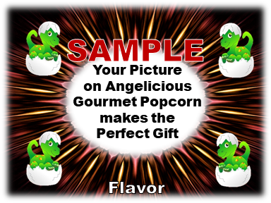 2-3.8 Cup bags of Gourmet Popcorn. 4 baby dinosaurs & your picture on the label.