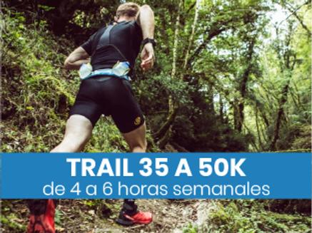 Trail de 35 a 50k - 4 a 6hs semanales
