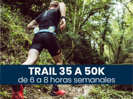 Trail de 35 a 50k - 6 a 8hs semanales