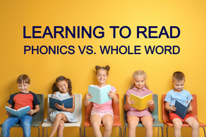 Learning to Read: Phonics vs. Whole Word