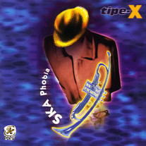 1999 / Tipe - X / Ska Phobia
