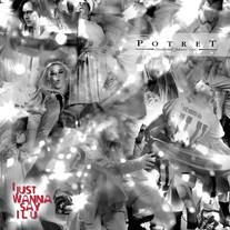 2008 / Potret / I Just Wanna Say I L U