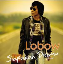2009 / Lobow / Siapakah Dirimu