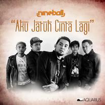2014 / Nineball / Aku Jatuh Cinta Lagi