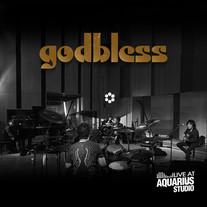 2019 / God Bless Live at Aquarius Studio