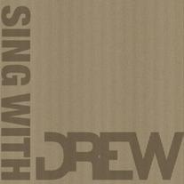 2011 / Drew / Sing With Drew
