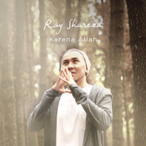 Ray Shareza / Karena Allah