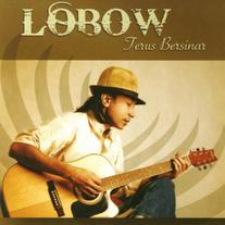 2008 / Lobow / Terus Bersinar