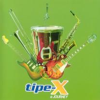 2007 / Tipe - X / A Journey