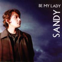 Sandy Canester / Be My Lady
