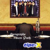 2005 / Tipe - X / Discography Hitam Putih