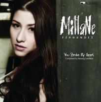 2011 / Millane Fernandez / You Broke Mmy Heart