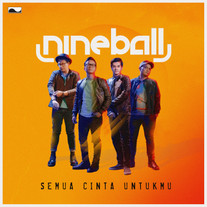 2018 / Nineball / Semua Cinta Untukmu