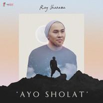 Ray Shareza / Ayo Sholat