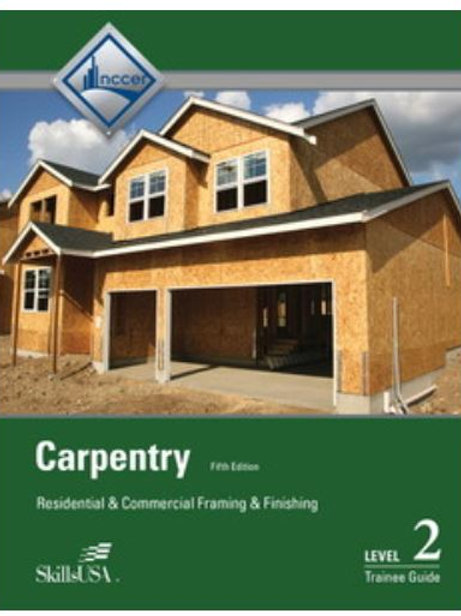 Carpentry Framing & Finish Level 2 Trainee Guide
