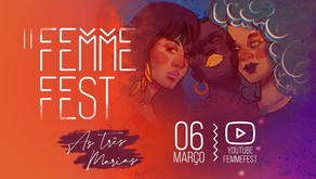 II FEMMEFEST promove o Protagonismo Feminino neste sábado (06/03)