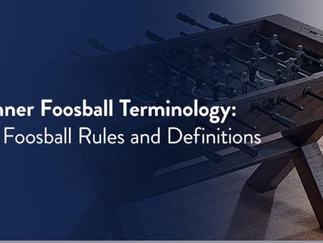 Beginner Foosball Terminology: Basic Foosball Rules and Definitions