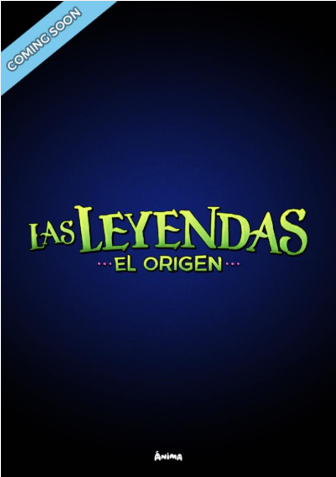Las Leyendas, The Origin