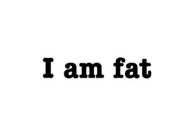 I AM Fat Vs I HAVE Fat
