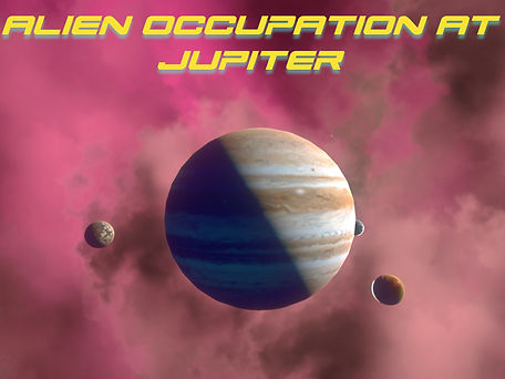 ALIEN OCCUPATION AT JUPITER.jpeg