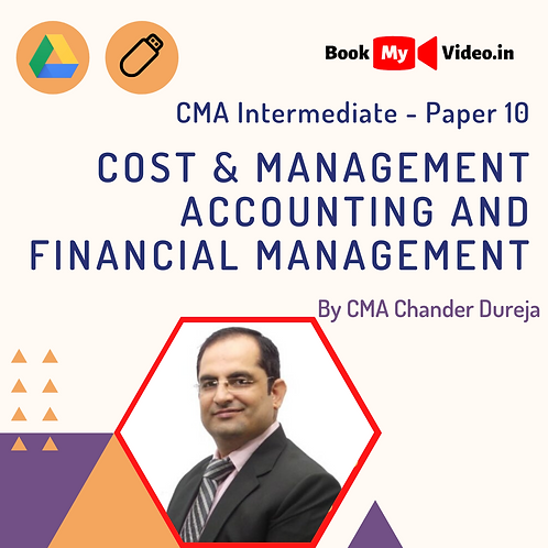 CMA Inter - Cost & Mgmt Accounting and Financial Mgmt by CMA Chander Dureja