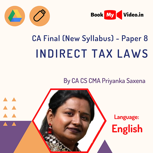 CA Final - Indirect Tax Laws by CA Priyanka Saxena (In English)
