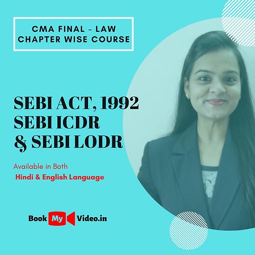 CMA Final Law - SEBI 1992, SEBI ICDR & SEBI LODR