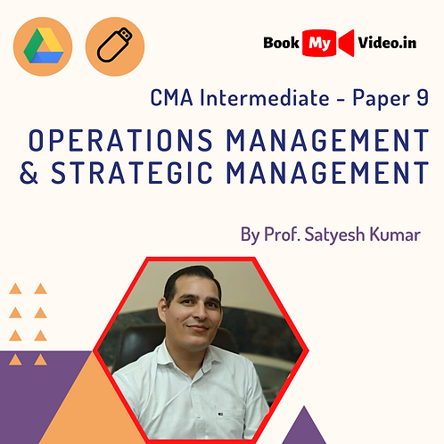 CMA Inter - Operations Management & Strategic Management by Prof. Satyesh Kumar