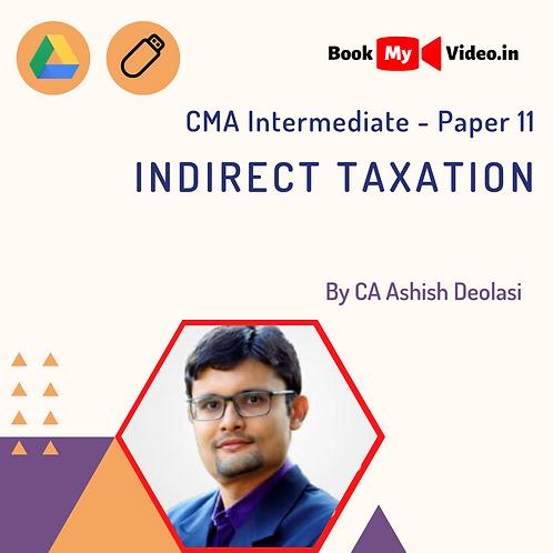 CMA Intermediate - Indirect Taxation by CA Ashish Deolasi