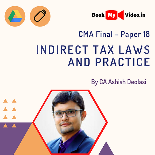 CMA Final - Indirect Tax Laws and Practice by CA Ashish Deolasi