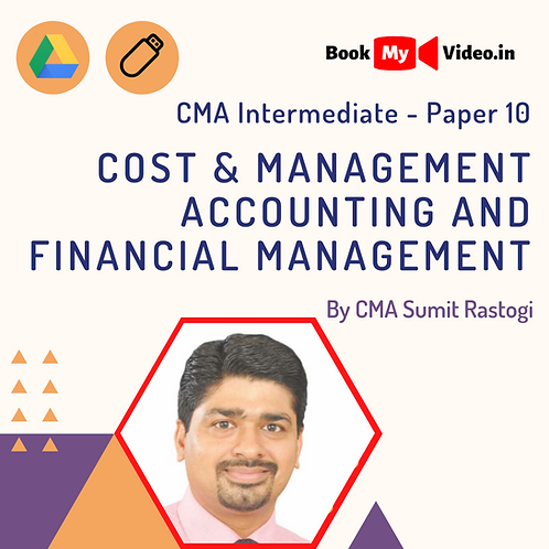 CMA Inter - Cost & Mgmt Accounting and Financial Mgmt by CMA Sumit Rastogi
