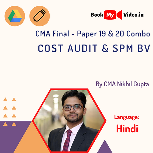 CMA Final Paper 19 & 20 Combo - Cost Audit & SPM BV by CMA Nikhil Gupta