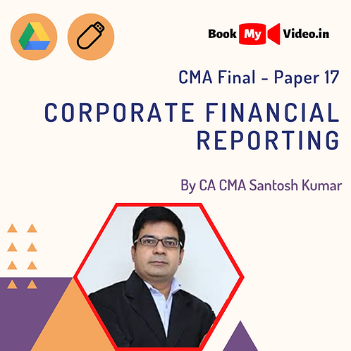 CMA Final - Corporate Financial Reporting by CMA Santosh Kumar