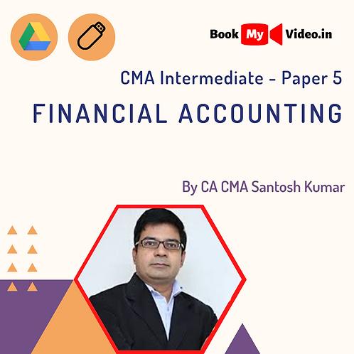CMA Intermediate - Financial Accounting by CMA Santosh Kumar