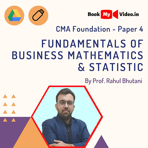 CMA Foundation - Fundamentals of Business Maths & Stats by Prof. Rahul Bhutani
