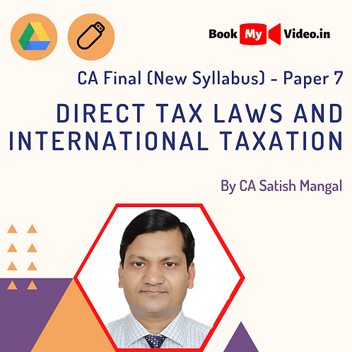 CA Final - Direct Tax Laws and International Taxation by CA Satish Mangal