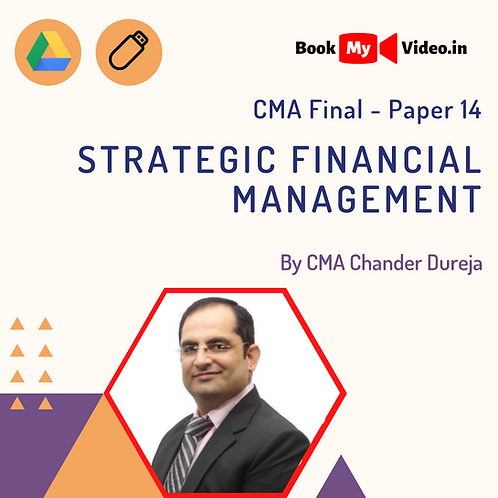 CMA Final - Strategic Financial Management by CMA Chander Dureja