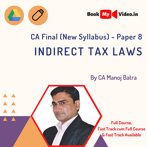 CA Final - Indirect Tax Laws by CA Manoj Batra