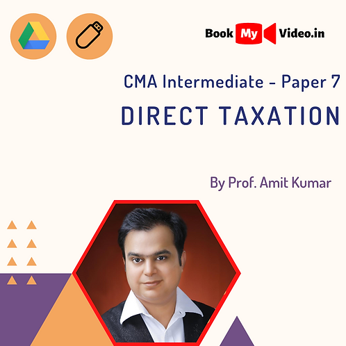 CMA Intermediate - Direct Taxation by Prof. Amit Kumar