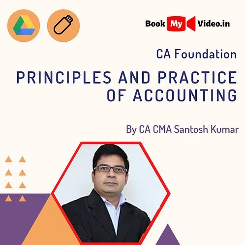 CA Foundation - Principles and Practice of Accounting by CA Santosh Kumar