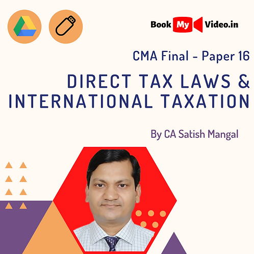 CMA Final - Direct Tax Laws & International Taxation by CA Satish Mangal